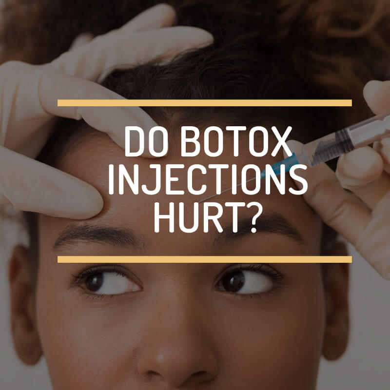 Do Botox injections hurt?